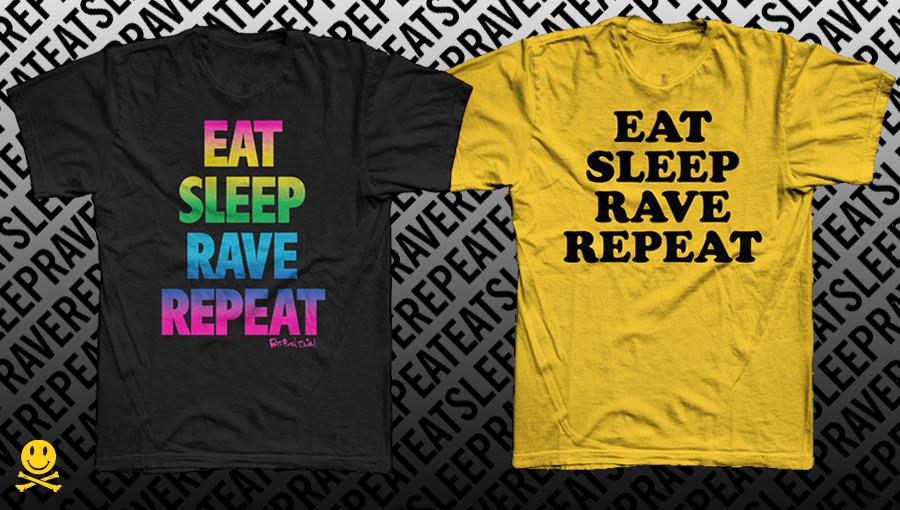Eat Sleep Rave Repeat Tees